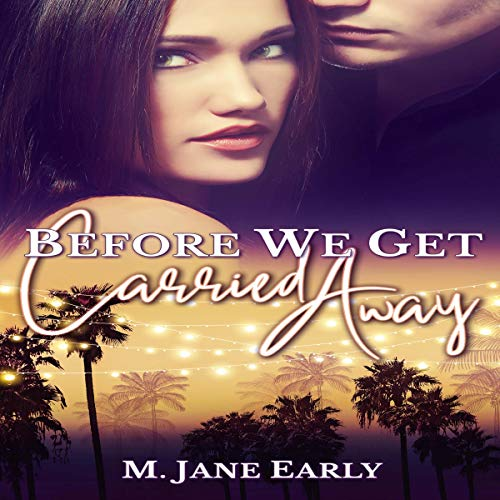 Before We Get Carried Away (A Novel) cover art