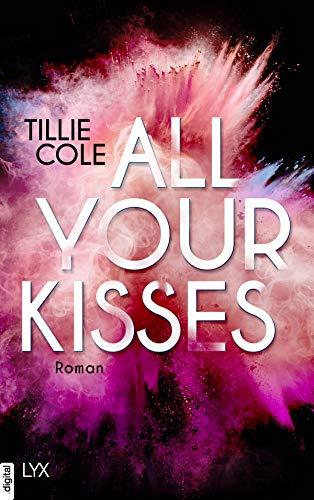 All Your Kisses von [Tillie Cole, Silvia Gleißner]