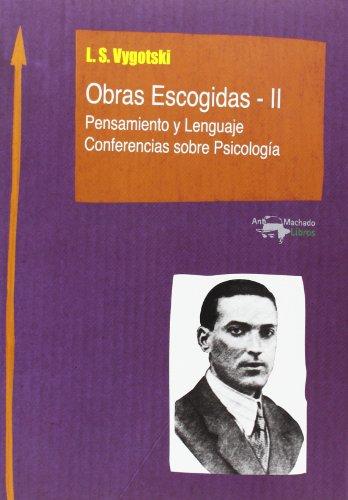 Obras Escogidas - II: Pensamiento y Lenguaje. Conferencias sobre Psicología (Machado Nuevo Aprendiz