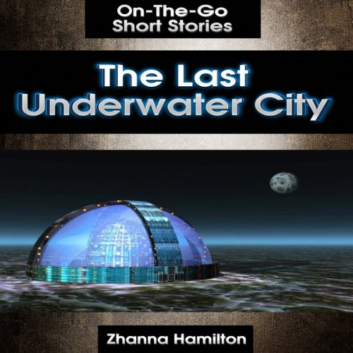 The Last Underwater City audiobook cover art