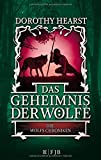 Das Geheimnis der Wölfe: Die Wolfs-Chroniken