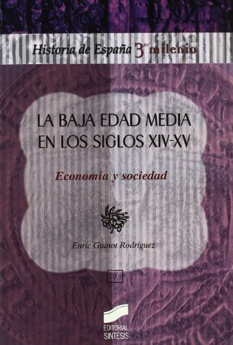 La baja Edad Media en los siglos XIV-XV: economía y sociedad: 1092014 (Historia de España, 3er milenio)