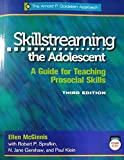 Skillstreaming the Adolescent: A Guide for Teaching Prosocial Skills, 3rd Edition