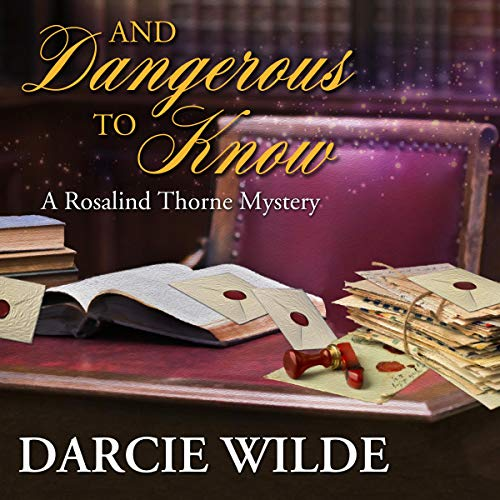 And Dangerous to Know Audiobook By Darcie Wilde cover art