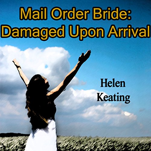 Mail Order Bride: Damaged Upon Arrival audiobook cover art