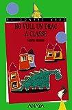 No vull un drac a classe (LITERATURA INFANTIL (6-11 años) - El Duende Verde (C. Valenciana))