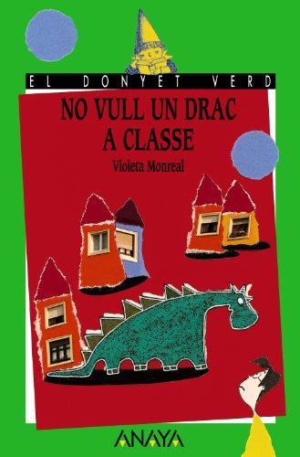 No vull un drac a classe (LITERATURA INFANTIL - El Duende Verde (C. Valenciana))