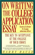 On Writing the College Application Essay (text only) by H. Bauld