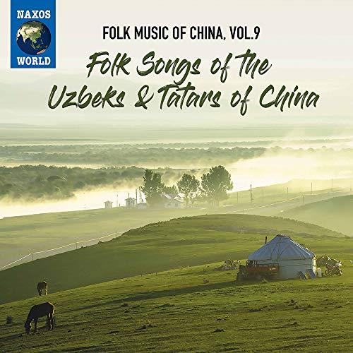 Folk Music of China, Vol. 9: Folk Music of the Uzbeks & Tatars of China