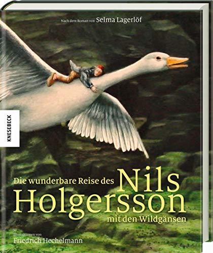 Die wunderbare Reise des Nils Holgersson mit den Wildgänsen: nach dem Roman von Selma Lagerlöf (Knesebeck Kinderbuch Klassiker / Ingpen)