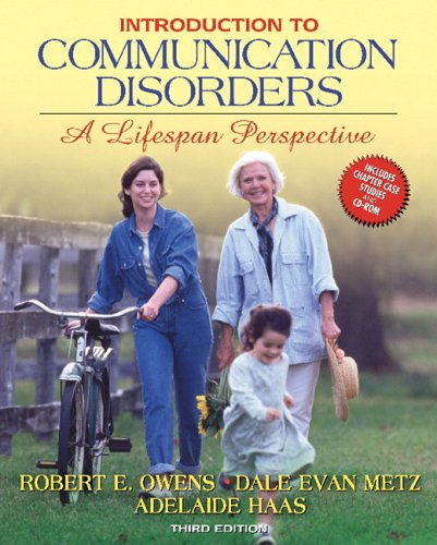 Introduction to Communication Disorders: A Lifespan Perspective