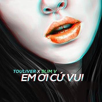 Em Ơi Cứ Vui (feat. 1DEE, F & EVY)