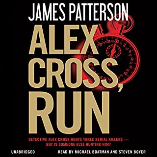Alex Cross, Run                   By:                                                                                                                                 James Patterson                               Narrated by:                                                                                                                                 Michael Boatman,                                                                                        Steven Boyer                      Length: 8 hrs and 3 mins     1,579 ratings     Overall 4.3
