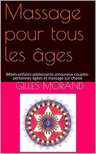 Massage pour tous les âges: Bébés-enfants-adolescents-amoureux-couples-personnes âgées et massage sur chaise