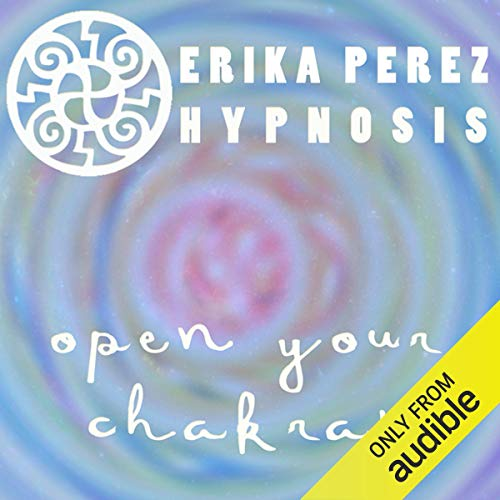 Activa tus Chakras Hipnosis [Open Your Chakras Hypnosis] audiobook cover art