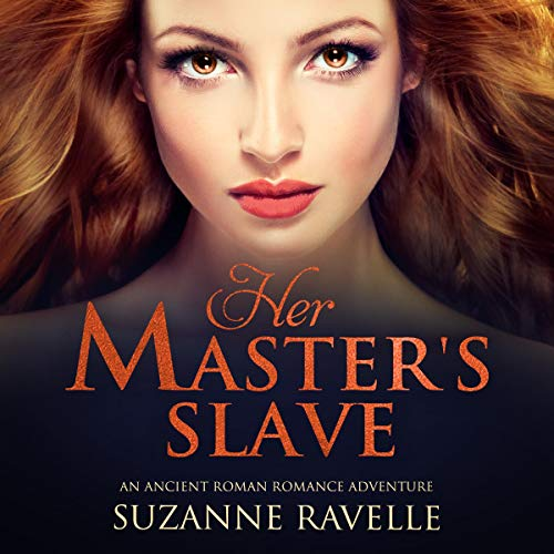 Her Master's Slave: An Ancient Roman Romance Adventure cover art