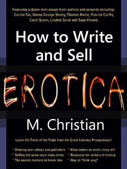 HOW TO WRITE AND SELL EROTICA: Tricks of the Trade from the Field's Most Successful Author by [M. Christian]