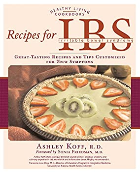 Recipes for IBS: Great-Tasting Recipes and Tips Customized for Your Symptoms 1592332307 Book Cover