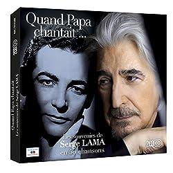 Quand Papa Chantait…Les Souvenirs de Serge Lama en 50 Chansons