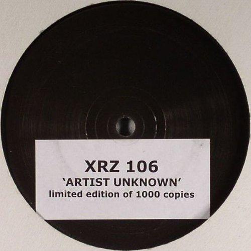 """Xrz 106 - Artist Unknown 12"""""""