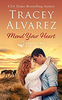 Mend Your Heart: A Small Town Romance (Bounty Bay Book 4) by [Tracey Alvarez, Sunset Rose Books]