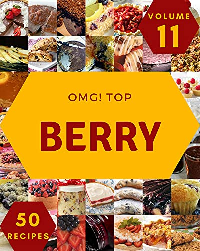 OMG! Top 50 Berry Recipes Volume 11: A Berry Cookbook that Novice can Cook (English Edition)