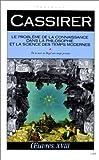 LE PROBLEME DE LA CONNAISSANCE DANS LA PHILOSOPHIE ET LA SCIENCE DES TEMPS MODERNES. Volume 4, De la mort de Hegel aux temps présents