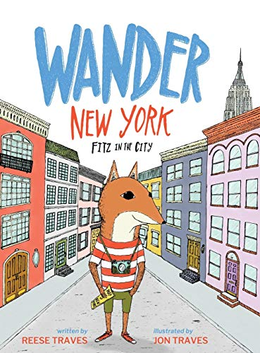 Compare Textbook Prices for Wander New York: Fitz in the City A Wander Often Wonder Always Book Illustrated Edition ISBN 9781734602104 by Traves, Reese,Traves, Jon