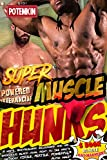 Superpowered Interracial Muscle Hunks!: (5 Book Bundle Gay Madness) A white, bodybuilding billionaire and his enormous black rival fight to see who's the most VIRILE, FERTILE, POWERFUL Alpha male!