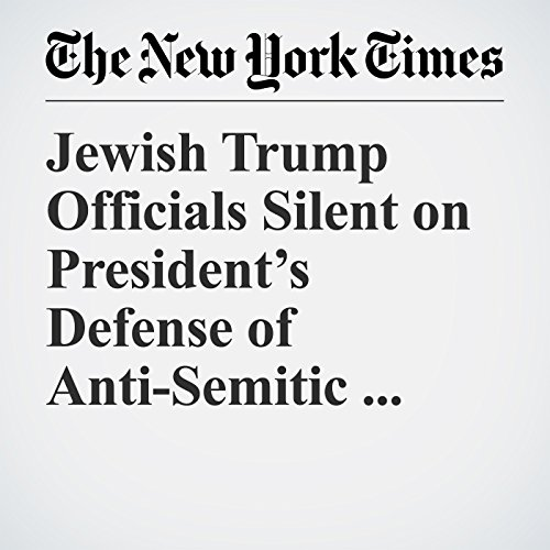 Jewish Trump Officials Silent on President's Defense of Anti-Semitic Protesters copertina