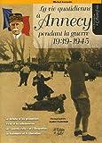 La vie quotidienne à Annecy pendant la Guerre 1939-1945