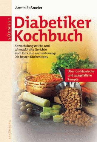 Die besten Rezepte. Diabetiker- Kochbuch