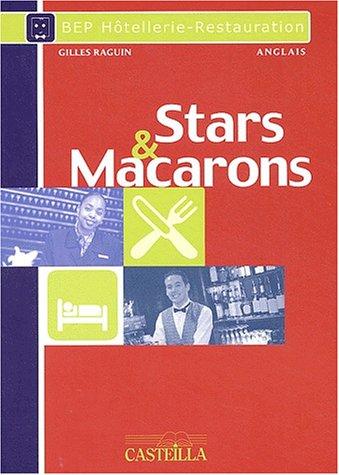 Anglais BEP Hôtellerie-Restauration Stars & Macarons : Pratique raisonnée le la langue de spécialité