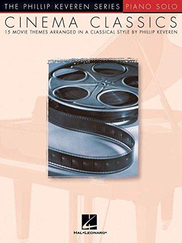 Cinema Classics - Phillip Keveren Series: Noten für Klavier: Arr. Phillip Keveren the Phillip Keveren Series Piano Solo