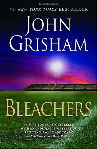 Bleachers by John Grisham (2007-05-29)