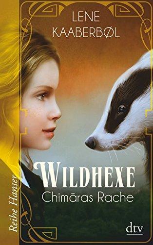 Wildhexe - Chimäras Rache (Die Wildhexe-Reihe, Band 3)