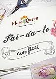 Fai-da-te con fiori (English Edition)