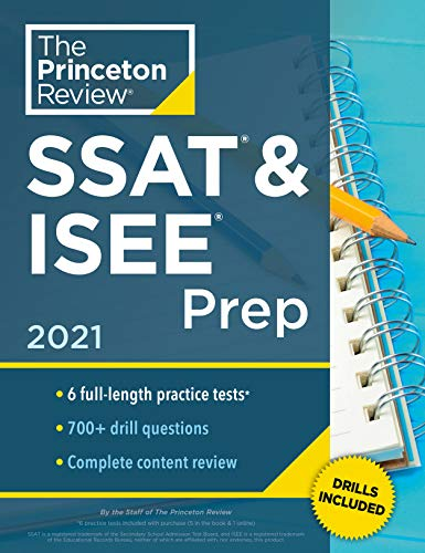 Princeton Review SSAT & ISEE Prep, 2021: 6 Practice Tests + Review & Techniques + Drills (2021) (Private Test Preparation)