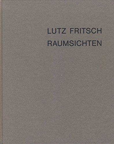 Lutz Fritsch: Raumsichten