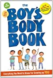 The Boys Body Book: Everything You Need to Know for Growing Up YOU - Kelli Dunham