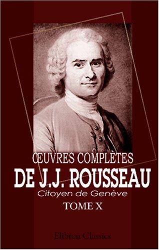 Œuvres complètes de J.J. Rousseau, citoyen de Genève: Tome X. Émile. Tome 4