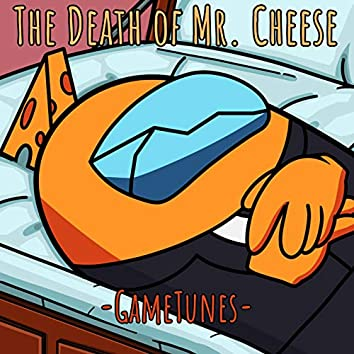 The Death of Mr. Cheese