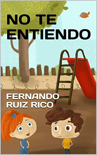 No te entiendo (Cuento infantil bilingüe español-inglés, ilustraciones en color nº 8)