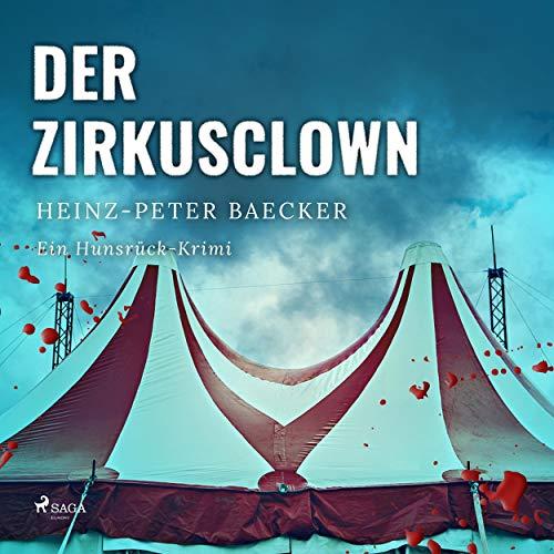 Der Zirkusclown     Ein Hunsrück-Krimi              Autor:                                                                                                                                 Heinz Peter Baecker                               Sprecher:                                                                                                                                 Julian Mehne                      Spieldauer: 7 Std. und 31 Min.     12 Bewertungen     Gesamt 4,1