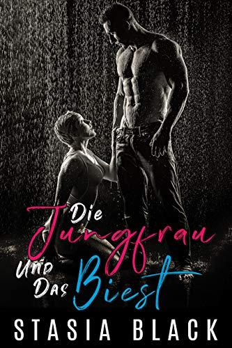 Die Jungfrau und das Biest: ein dunkles 'Die Schöne und das Biest' Märchen: Ländliche Leidenschaft #1: Ein unabhängiger Roman