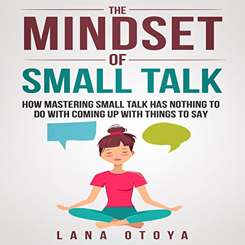 The Mindset of Small Talk audiobook cover art