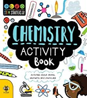 Chemistry Activity Book: Activities About Atoms, Elements and Chemicals! (STEM Starters for Kids)