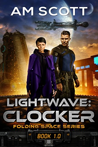 Lightwave: Clocker (Folding Space Series Book 1) by [AM Scott]