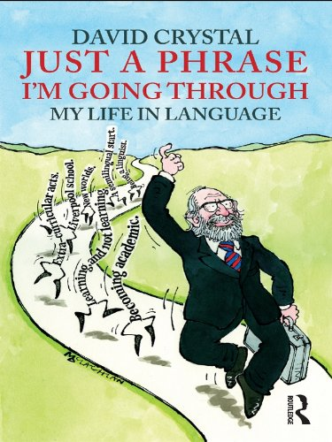 Just A Phrase I'm Going Through: My Life in Language (English Edition)