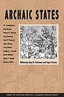 Archaic States (School of American Research Advanced Seminar Series)